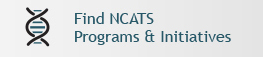 Find NCATS Programs and Initiatives