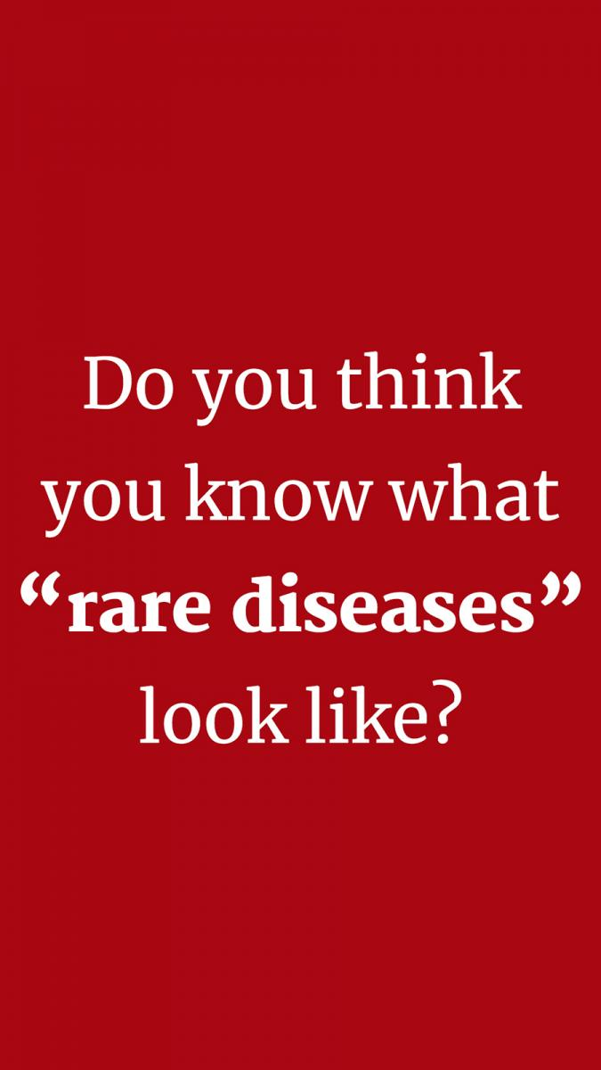 "White text on red background: ""Do you think you know what 'rare diseases' look like?"""