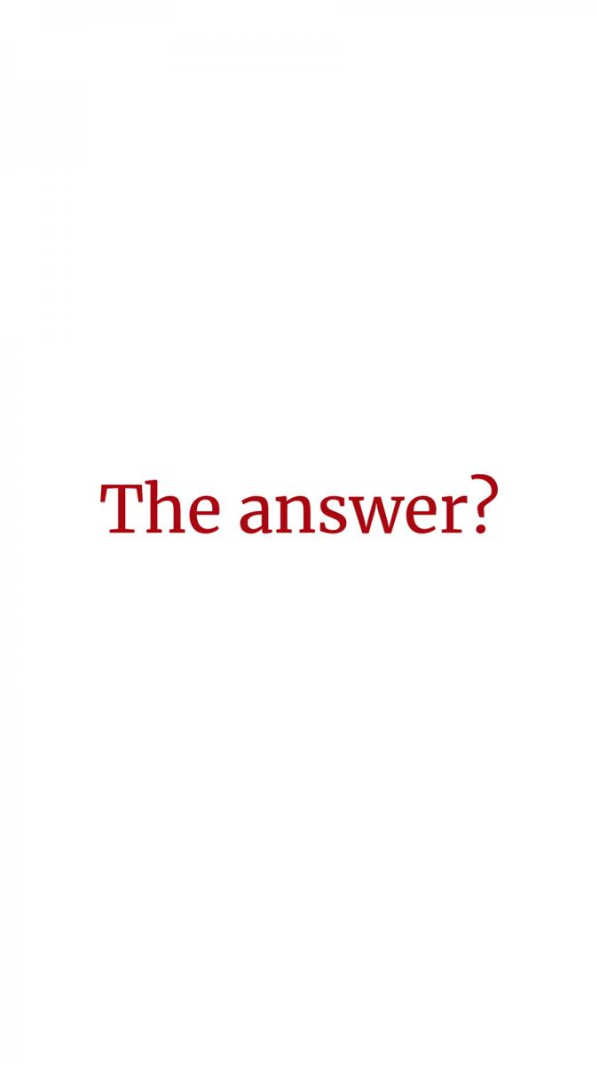 "Red text on white background: ""The answer?"""